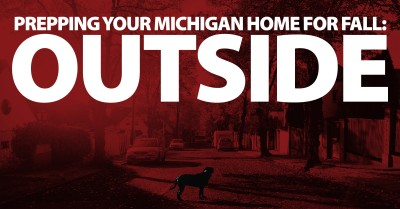 Prepping Your Michigan Home For Fall: Outside