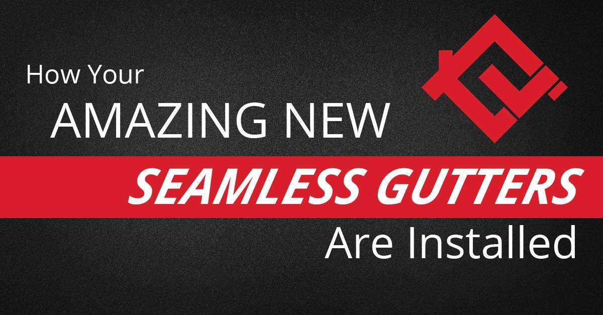 How Your Amazing New Seamless Gutters Are Installed
