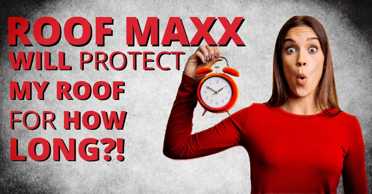 Roof Maxx Will Protect My Roof For How Long?!